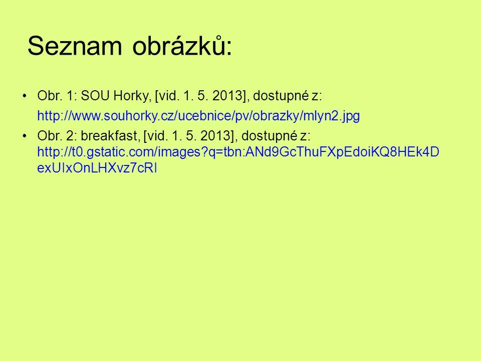 Seznam obrázků: Obr. 1: SOU Horky, [vid. 1. 5. 2013], dostupné z: